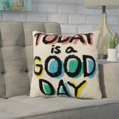 Dupras Today is a Good Day Wool Throw Pillow - Wayfair