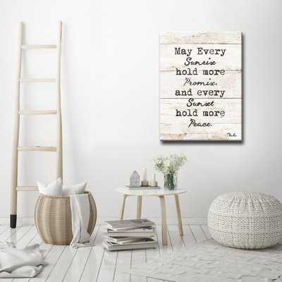 'Every Sunrise and Sunset' Textual Art on Canvas - Wayfair