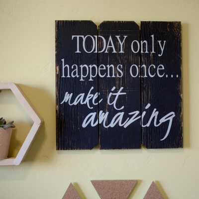 """16 in. x 16 in. """"Today Only Happens Once"""" by Boulder Innovations, Printed Wall Art - Home Depot"""
