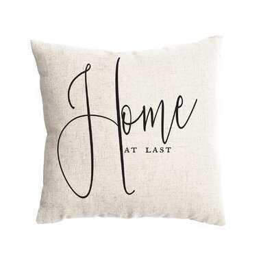 Creighton Home At Last Farmhouse Pillow Cover - Wayfair