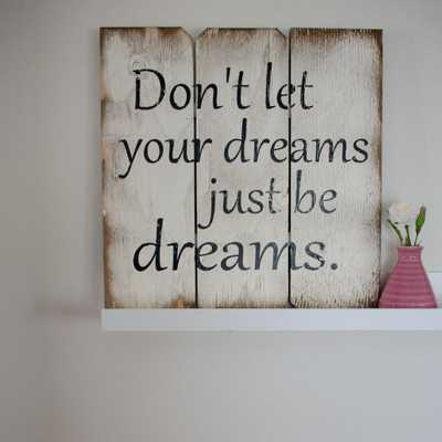 """16 in. x 16 in. """"Don't Let Your Dreams Just be Dreams"""" by Boulder Innovations Printed Wood Wall Art - Home Depot"""