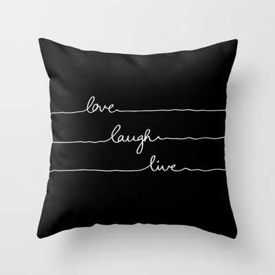 "Love Laugh Live (Black) Throw Pillow - Indoor Cover (18"" x 18"") with pillow insert by Maboe - Society6"