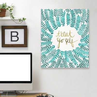 'Treat Yo Self Turquoise' Graphic Art Print - Wayfair
