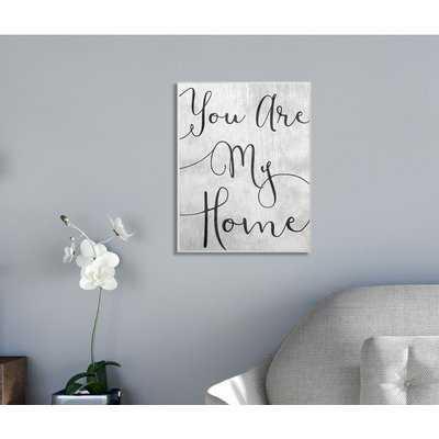 'You Are My Home Cursive' Graphic Art Print - Wayfair