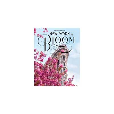 New York in Bloom - by Georgianna Lane (Hardcover) - Target