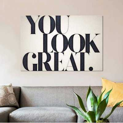 'You Look Great' Textual Art on Canvas - Wayfair