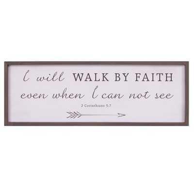 'Walk By Faith Bible Verse' Framed Textual Art on Wood - Wayfair