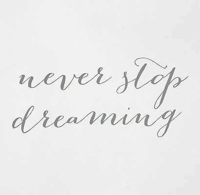 INSPIRATIONAL QUOTE DECAL - NEVER STOP DREAMING - RH Teen