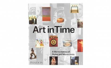 ART IN TIME: A WORLD HISTORY OF STYLES AND MOVEMENTS - Jayson Home
