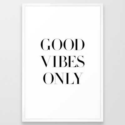Good Vibes Only - Framed 20 x 26 - Society6
