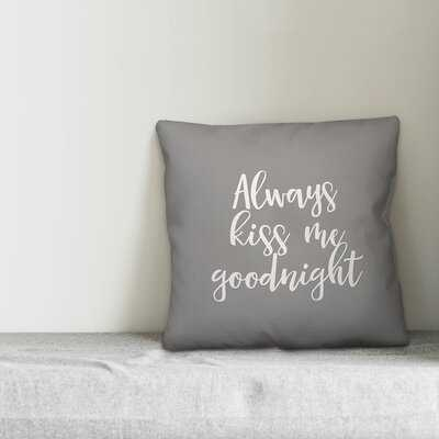 Ayles Always Kiss Me Goodnight Throw Pillow - Wayfair