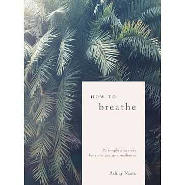 How To Breathe - West Elm