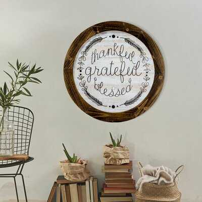 'Thankful Grateful Blessed' Inspirational Print on Wood Farmhouse Wall Decor - Birch Lane