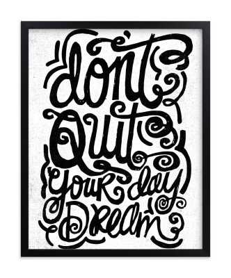 Don't Quit Your Day Dream Art Print - Minted