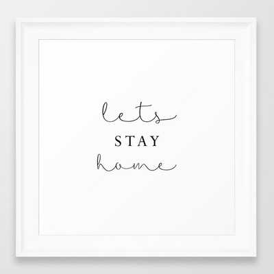 Lets Stay Home Framed Art Print by Sylvia Cook Photography - Scoop White - X-Small-12x12 - Society6