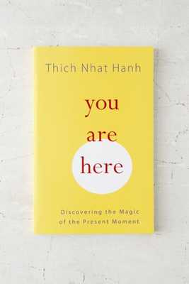 You Are Here: Discovering The Magic Of The Present Moment By Thich Nhat Hanh - Urban Outfitters