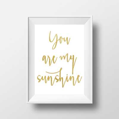 You Are My Sunshine Print-8x10 -Unframed - Etsy