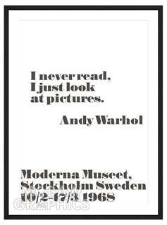 "Andy Warhol, I never read, I just… 45""x33'13"" Framed - One Kings Lane"