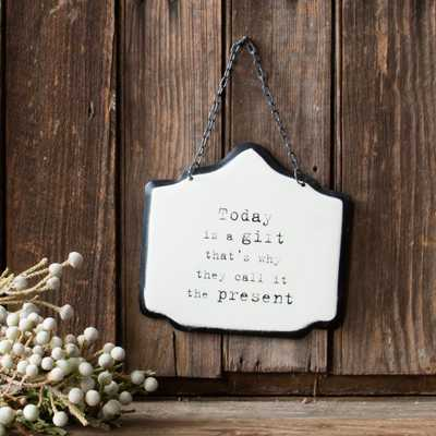 """""""TODAY IS A GIFT"""" SIGN - shop.magnoliamarket.com"""