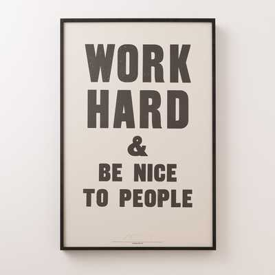 """Work Hard & Be Nice To People Framed Print - 20.25"""" x 30.25"""" - Schoolhouse Electric"""