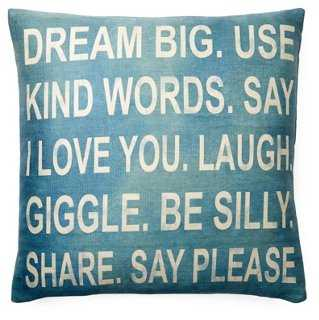 Dream Big 20x20 Pillow - One Kings Lane