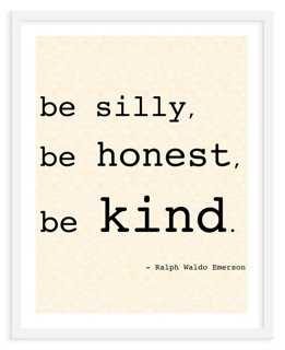 Silly, Honest, Kind - One Kings Lane