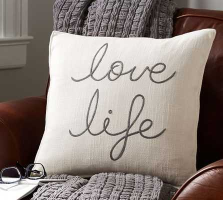 Love Life Embroidered Pillow Cover - Pottery Barn
