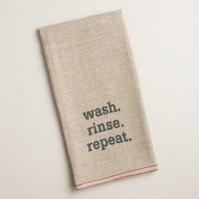 """Wash. Rinse. Repeat."" Linen Kitchen Towel - World Market/Cost Plus"