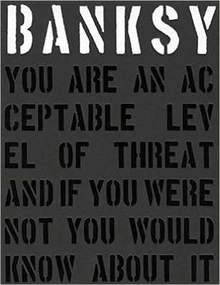 Banksy. You are an Acceptable Level of Threat and If You Were Not You Would Know About it - Amazon