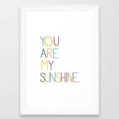 You are my sunshine Framed Art Print by Tonks Boudreau - Society6