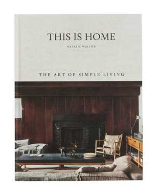 THIS IS HOME: THE ART OF SIMPLE LIVING - McGee & Co.