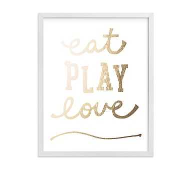 Eat. Play. Love. Wall Art by Minted(R) 8x10, White - Pottery Barn Kids
