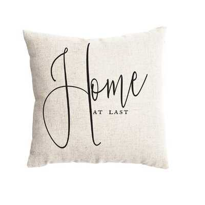 Creighton Home At Last Farmhouse Pillow Cover - Wayfair