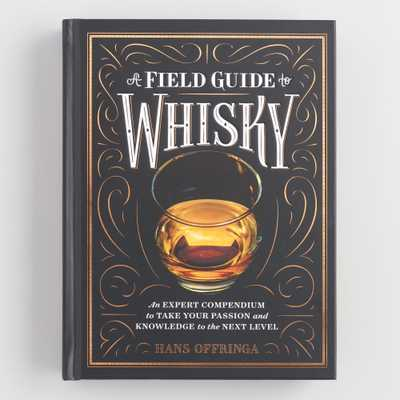 The Field Guide To Whisky by World Market - World Market/Cost Plus