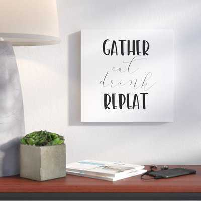 'Gather Eat Drink Repeat' Textual Art on Canvas - Wayfair