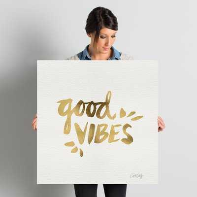 'Good Vibes Gold Artprint' Textual Art on Wrapped Canvas - Wayfair