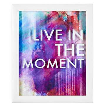 Live In The Moment - Z Gallerie
