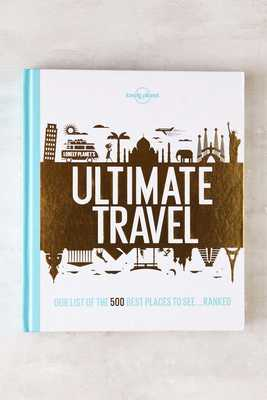Ultimate Travel: The 500 Best Places On The Planet - Urban Outfitters