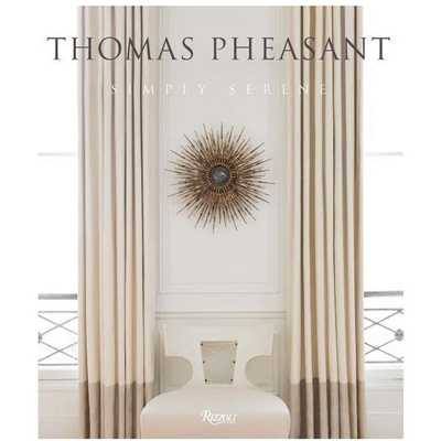 Thomas Pheasant: Simply Serene - High Fashion Home