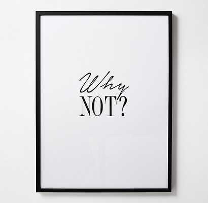 "Black & White Quote Art - 27 "" x 36"" - Black Frame - No Mat - RH Teen"