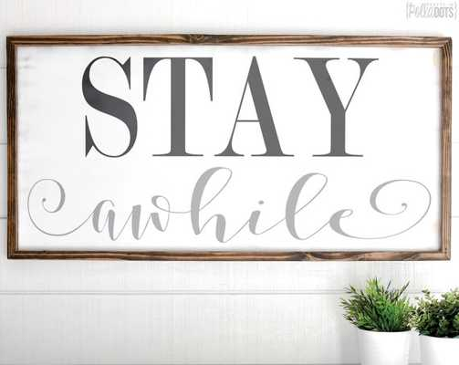 Stay Awhile Sign - Etsy