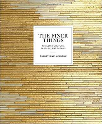 The Finer Things: Timeless Furniture, Textiles, and Details - Amazon