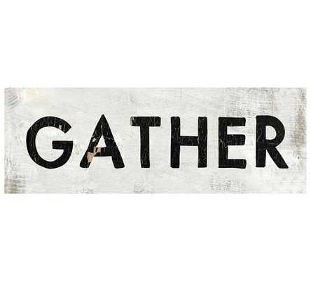 Gather wood sign - Pottery Barn